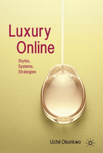Luxury Online: Styles, Strategies, Systems