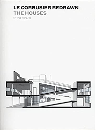 Le Corbusier Redrawn: The Houses: Amazon.de: Soojin Park, Steven Park:  Fremdsprachige Bücher