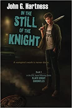 Book In the Still of the Knight: The Black Knight Chronicles, Book 5