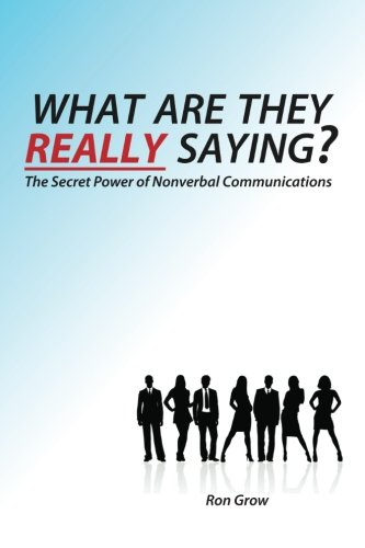 Download What Are They Really Saying?: The Secret Power of Nonverbal Communications pdf