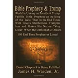 Bible Prophecy & Trump: Daniel Prophesied of a Goat Stubborn King of the West that will Make His Nation Great in the End Time