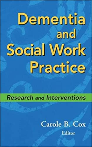 How Social Work Interventions Can Help People with Dementia and Their Families