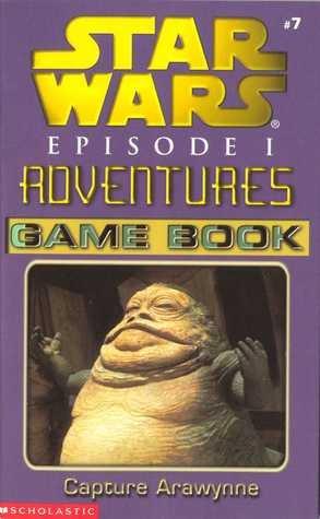 Capture Arawynne (Star Wars Adventures Game Book, 9) pdf