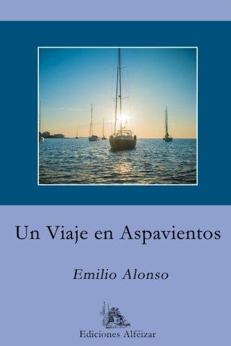 Un Viaje en Aspavientos Tapa blanda – 30 ene 2017 Emilio Alonso Ediciones Alféizar 8494632566 Southern Europe