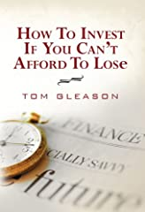 How To Invest If You Can't Afford To Lose is for people of any age who need to grow their investments but can't afford to lose money. The first half is a practical guide for the conservative investor to beat the performance of the best public...