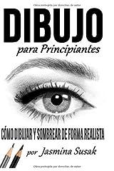 Dibujo Para Principiantes: Cómo Dibujar y Sombrear de Forma Realista (Spanish Edition)