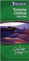 Guide Vert. Toscane, Ombrie : Marches par Michelin