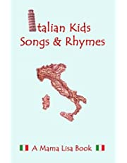 Italian Kid Songs and Rhymes: A Mama Lisa Book