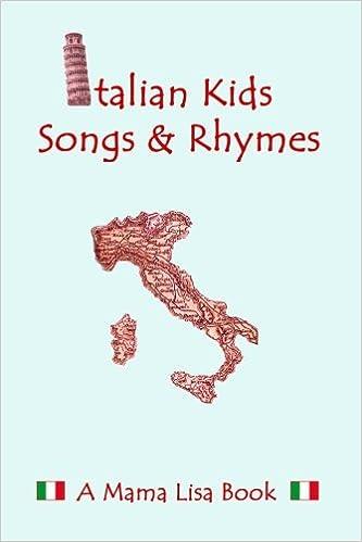 Italian Kid Songs and Rhymes: A Mama Lisa Book (English and Italian Edition)