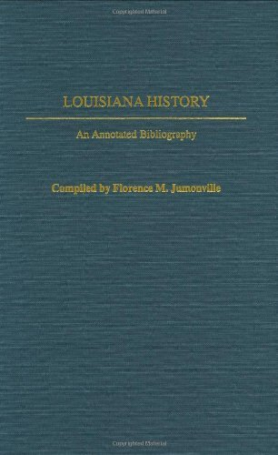 Louisiana History: An Annotated Bibliography (Bibliographies of the States of the United States) Pdf