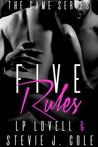 Five Rules: A billionaire menage romance (The Game Book 5) by [Lovell, LP, Cole, Stevie J.]