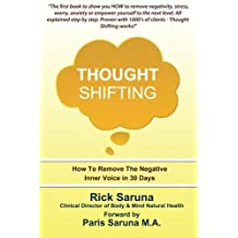 Thought Shifting: How To Remove The Negative Inner Voice In 30 Days