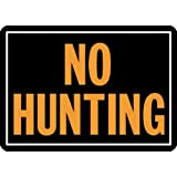 "Hy-Ko Products 806 No Hunting Aluminum Sign 9.25"" x 14""  Orange/Black, 1 Piece"