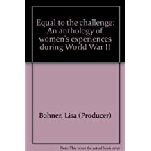 Equal to the challenge: An anthology of women's experiences during World War II