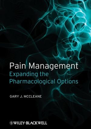 Pain Management: Expanding the Pharmacological Options by Brand: Wiley-Blackwell