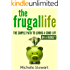 The Frugal Life: The Simple Path to Living a Good Life on a Budget