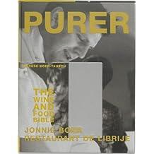 Purer: The Cooking, Wine & Spirits Bible--Restaurant De Librije Zwolle