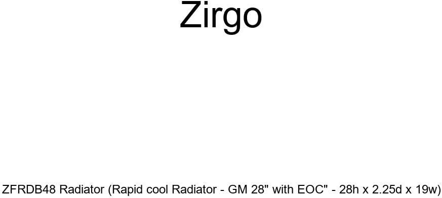 Zirgo ZFRDB48 Radiator Rapid cool Radiator - GM 28 with EOC - 28h x 2.25d x 19w