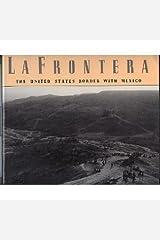 LA Frontera: The United States Border with Mexico Hardcover