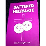 Battered Helpmate, Edwards, Kathi W., 0962694509