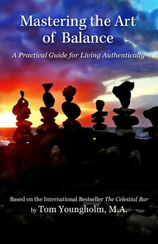Mastering the Art of Balance: A Practical Guide to Living Authentically ebook