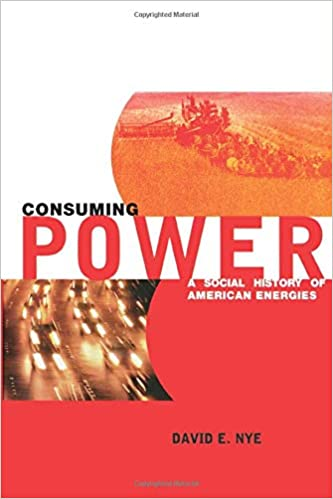 Amazon com: Consuming Power: A Social History of American