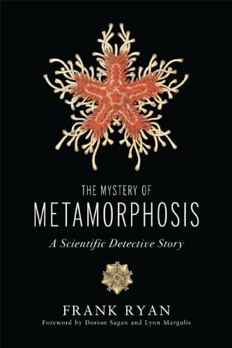 The Mystery of Metamorphosis: A Scientific Detective Story (Sciencewriters)