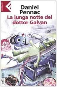 La Lunga Notte Del Dottor Galvan (Italian Edition): Daniel