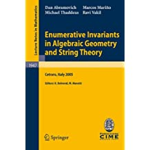 Enumerative Invariants in Algebraic Geometry and String Theory: Lectures given at the C.I.M.E. Summer School held in Cetraro, Italy, June 6-11, 2005