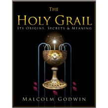 The Holy Grail Origins, Secrets & Meaning