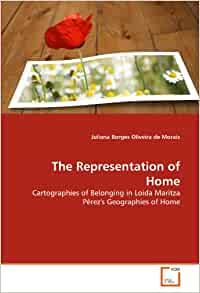 The Representation of Home: Cartographies of Belonging in
