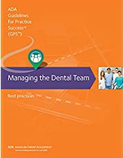 Managing the Dental Team: Guidelines for Practice Success: Best Practices