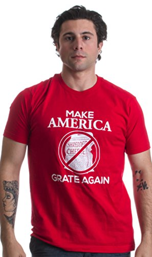 Make America Grate Again | Political Humor Donald Trump Drumpf Unisex T-shirt