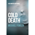Cold Death: A taut and psychological police thriller which is truly authentic (DS Hunter Kerr book 2) (D.S. Hunter Kerr)