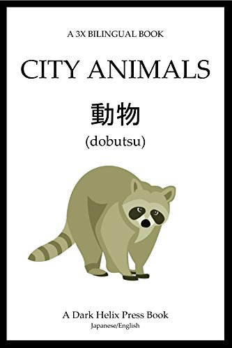 3x Bilingual Book - City Animals (Japanese English) (A 3x Bilingual Book)