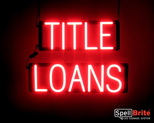 SpellBrite Ultra-Bright TITLE LOANS Sign Neon-LED Sign (Neon look, LED performance)
