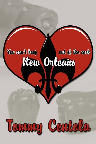 You Can't Keep New Orleans Out of the Cook by Tommy Centola