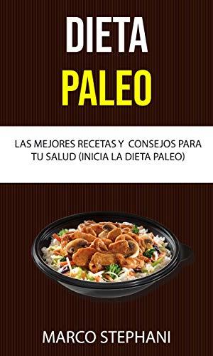 Amazoncom Dieta Paleo Las Mejores Recetas Y Consejos Para