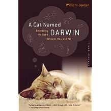 A Cat Named Darwin: Embracing the Bond Between Man and Pet
