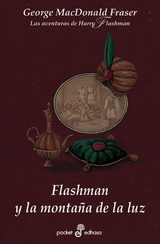 Descargar Libro Flashman Y La Montaña De La Luz George Macdonald Fraser