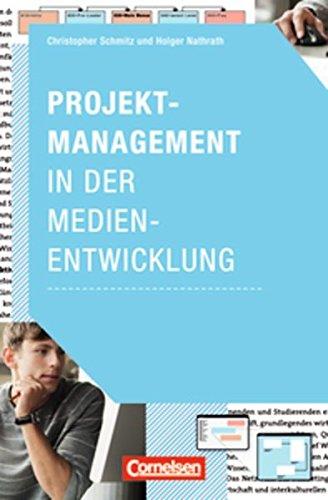 Medienkompetenz: Projektmanagement in der Medienentwicklung