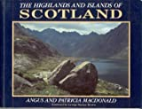 The Highlands and Islands of Scotland, Angus MacDonald and Patricia MacDonald, 0297832131