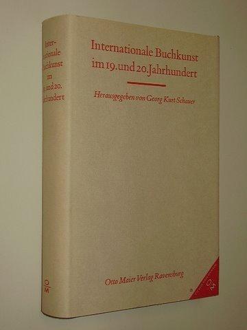 Schauer, Georg Kurt: Internationale Buchkunst im 19. und 20. Jahrhundert. Ravensburg, O. Maier, 1969. Gr.-8°. IX, 421 S. mit Abb. a. Taf. Ln. SU.