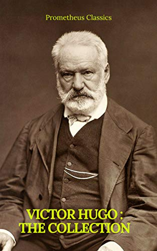Victor Hugo : The collection (Prometheus Classics)