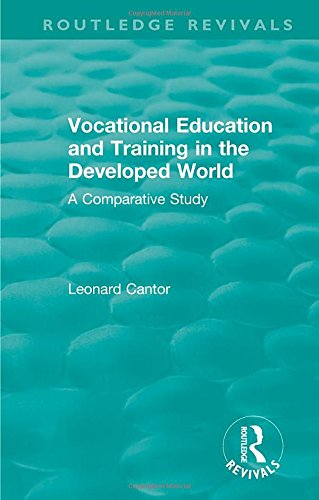 Routledge Revivals: Vocational Education and Training in the Developed World (1979): A Comparative Study