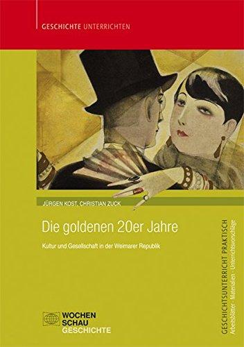 Die goldenen 20er Jahre: Kultur und Gesellschaft in der Weimarer Republik