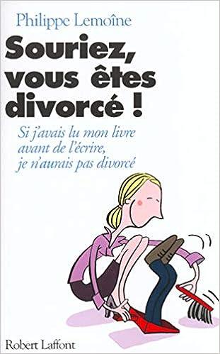 Amazon Fr Souriez Vous Etes Divorces Si J Avais Lu Mon