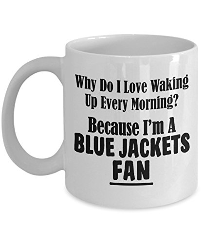 Blue Jackets Fan Mug - Love Waking Up Every Morning Hockey Team Sports Coffee Tea Cup 11oz and BIG 15oz Drinkware - 11 oz ()