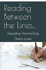 Reading Between The Lines: Decoding Handwriting (Handwriting Psychology) Paperback