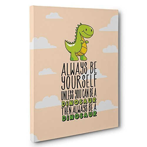 Alway Be Yourself Unless You Can Be A Dinosaur Canvas Wall Art